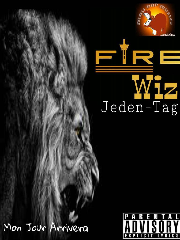 FIRE-WIZ – Jeden Tag – Mixtape: Mon jour arrivera