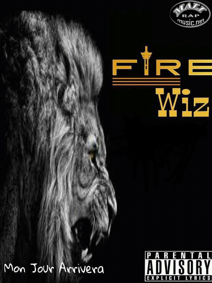 Fire Wiz – 99 Problèmes – Mixtape: Mon jour Arrivera (2017)