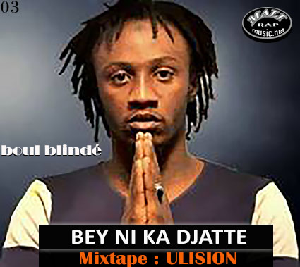 The Boul Blindé – Bey Ni Ka Djatté – Mixtape: ULISION