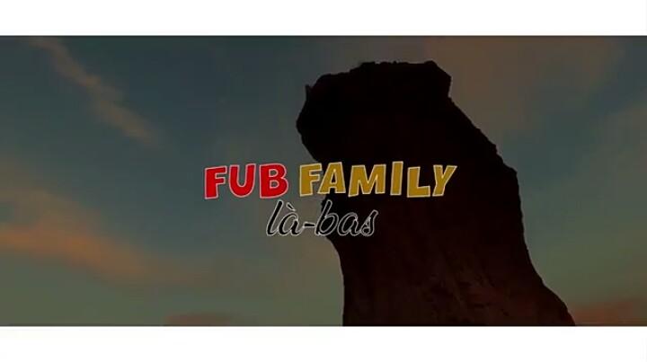 FUB Family – Là bas – clip officiel