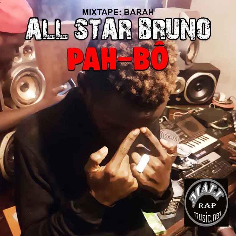All Star Bruno – Pah Bô – Mixtape: Barah
