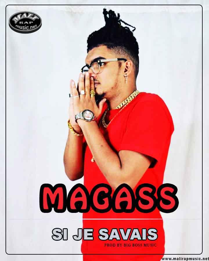 Magass – Si Je Savais