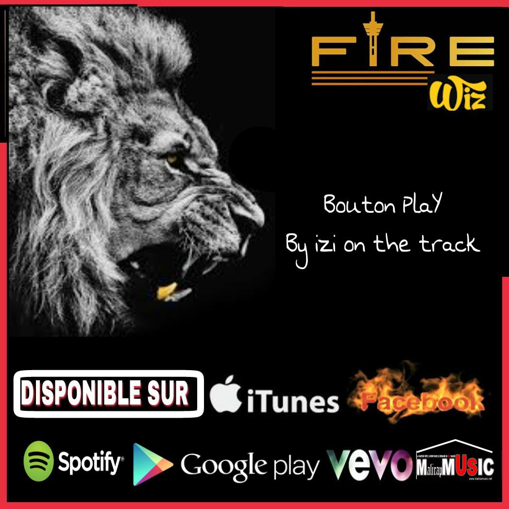 Fire Wiz – Bouton Play