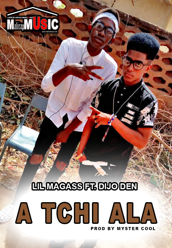 Lil Magass feat Dijo Den – A Tchi A La