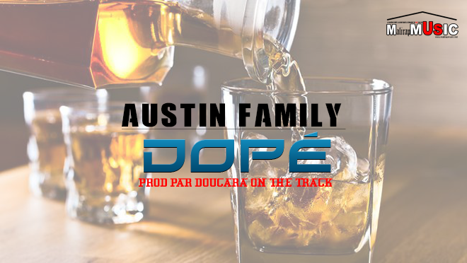 Austin Family – Dopé (Audio officiel)