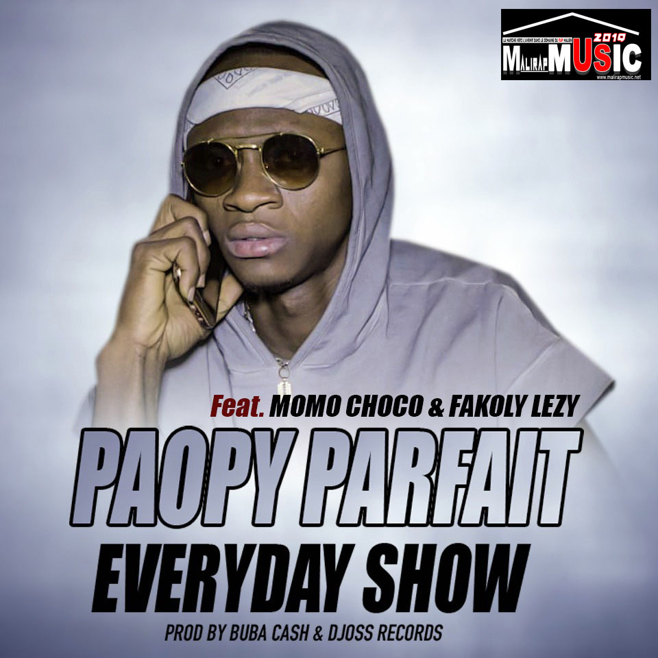 PAOPY PARFAIT – EVERYDAY SHOW (feat Momo Choco & Fakoly Lezy)