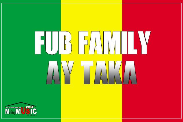 FUB FAMILY – AY TAKA (Audio officiel 2019)