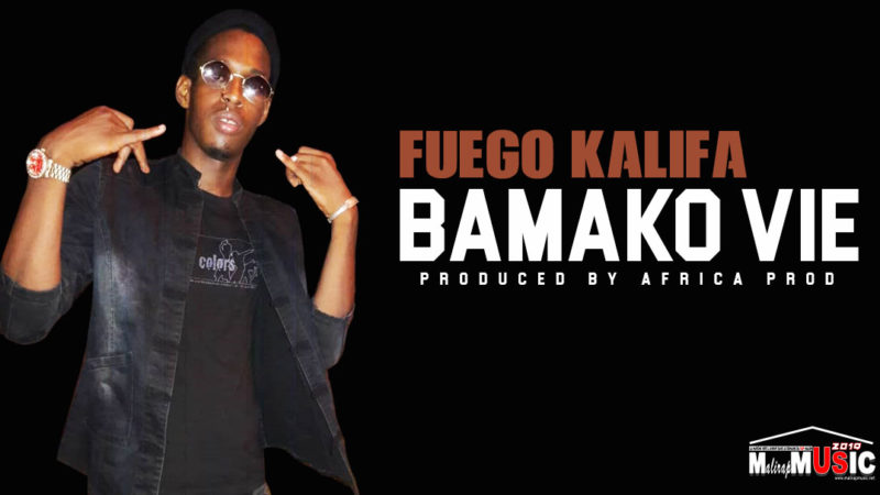 FUEGO KHALIFA – BAMAKO VIE (2019)