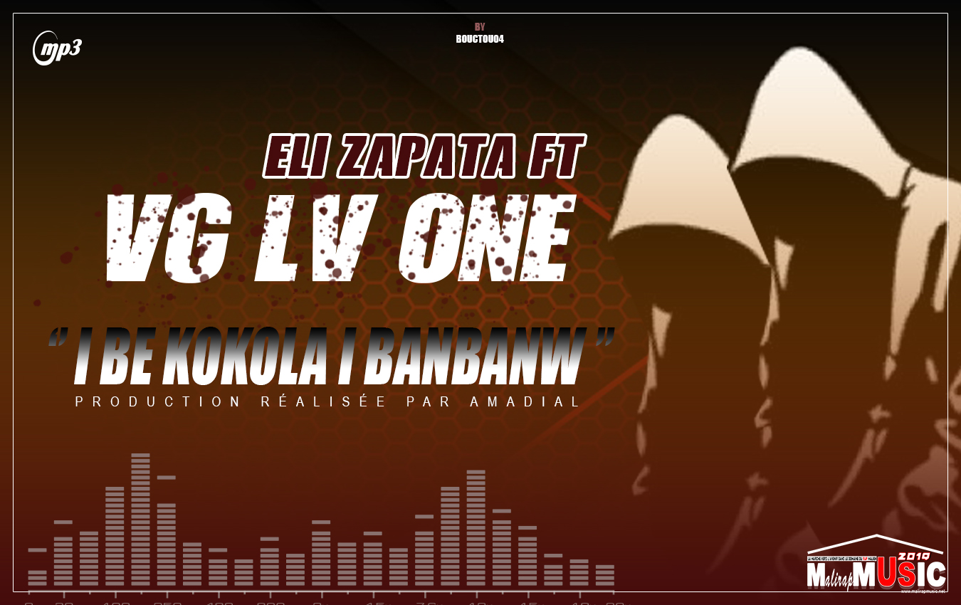 ELI ZAPATA FT. VG LV ONE – I BE KOKOLA I BANBANW
