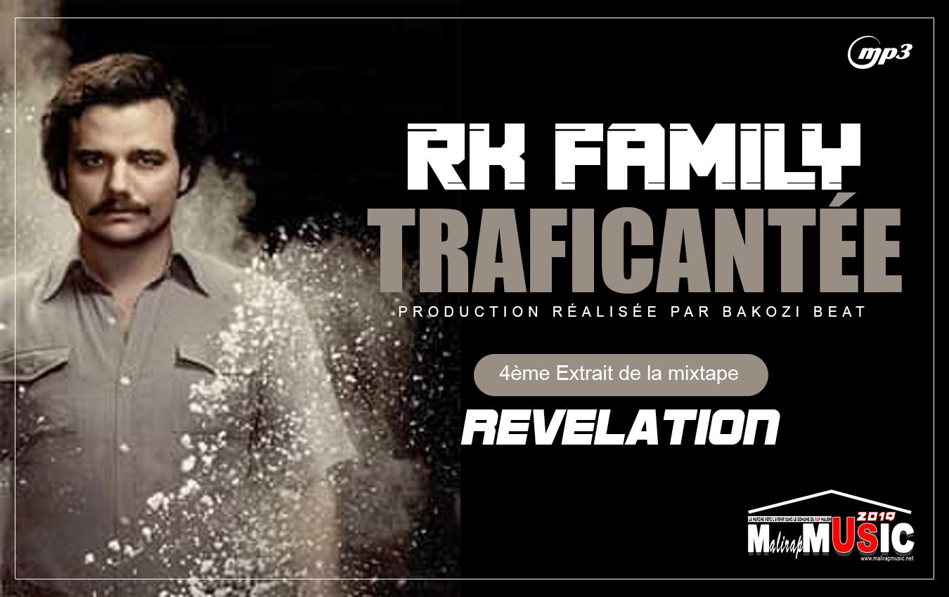 RK FAMILY – TRAFICANTEE (4ème extrait de la mixtape REVALATION)