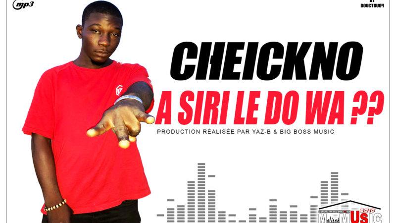 CHEICKNO – A SIRI LE DO WA (2019)