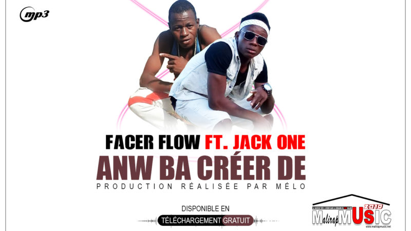 FACER FLOW FT. JACK ONE – ANW BA CREER DE