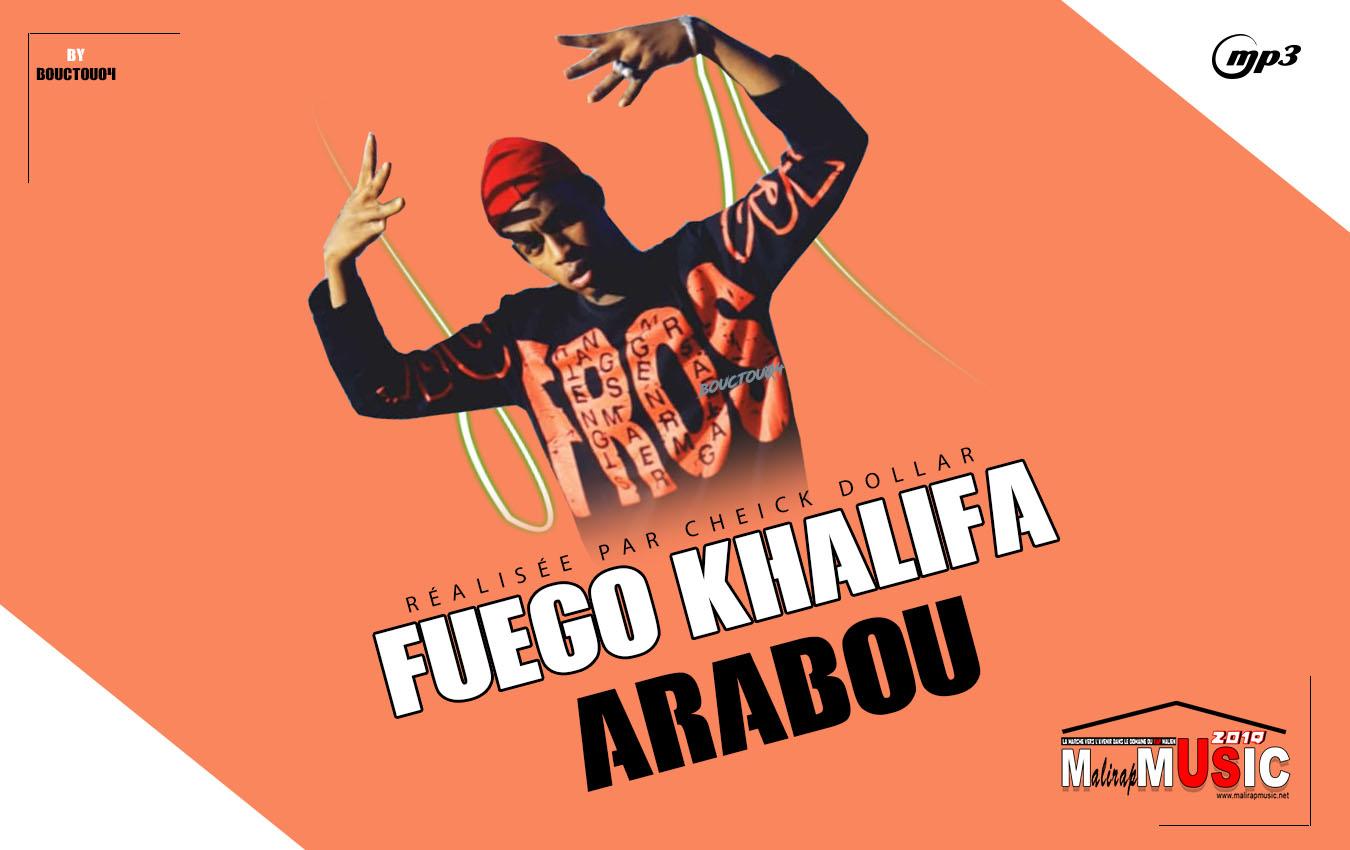 FUEGO KHALIFA – ARABOU