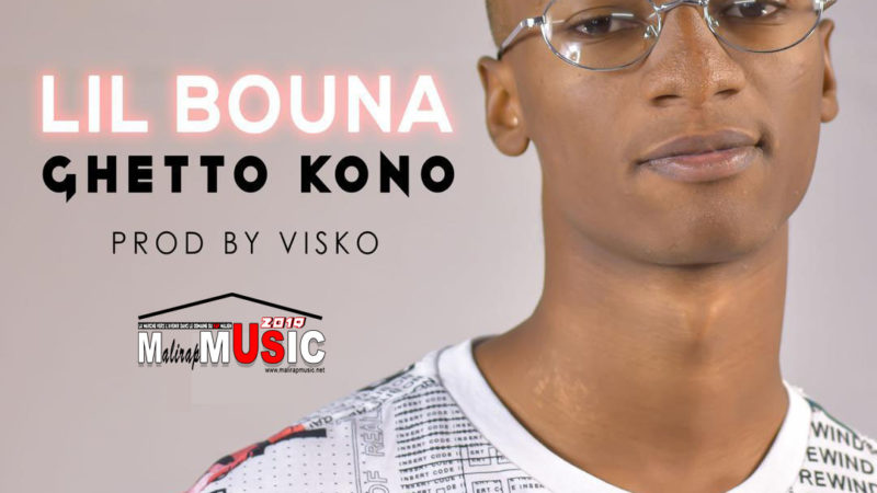 LIL BOUNA – GHETTO KONO