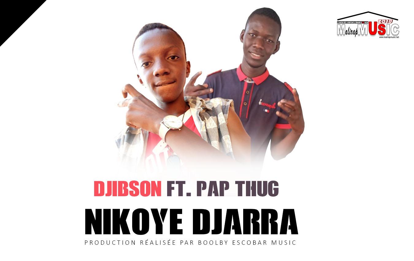 DJIBSON FT. PAP THUG – NIKOYE DJARRA