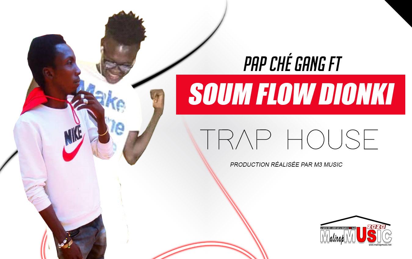 PAP CHÉ GANG FEAT. SOUM FLOW DIONKI – TRAP HOUSE (2020)