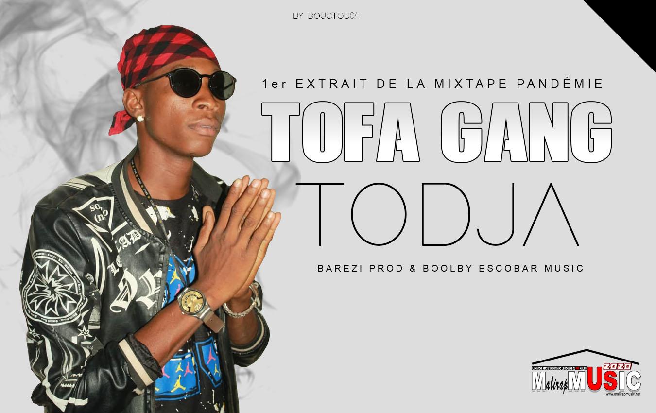 TOFA GANG – TODJA (1er extrait de la mixtape PANDÉMIE 2020)