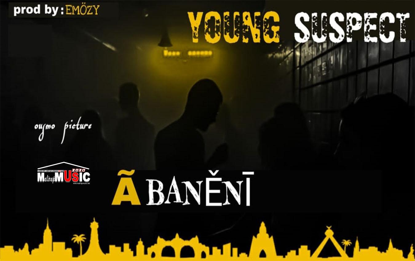 YOUNG SUSPECT – ABANENI (2020)