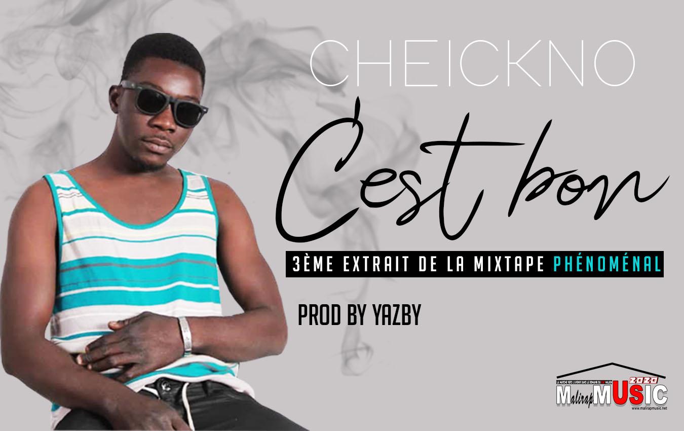 CHEICKNO – C'EST BON (3ème extrait de la mixtape PHÉNOMENAL)