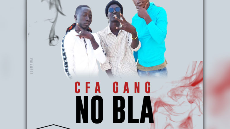 CFA GANG – NO BLA (2020)