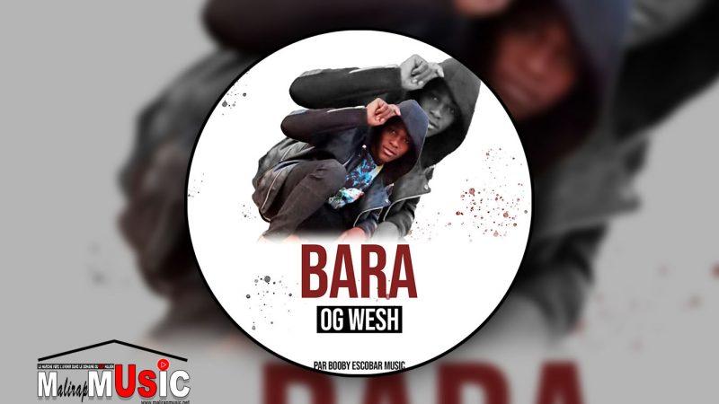 OG WESH – BARA (2021)