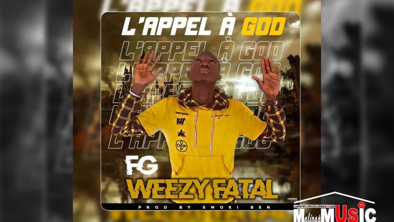 FG WEEZY FATAL – L'APPEL À GOD (2021)