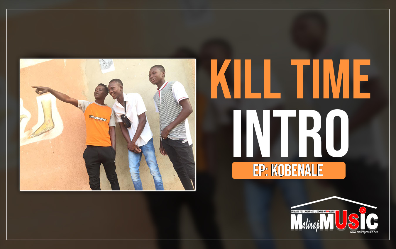 KILL TIME – INTRO (Extrait de l'EP: KOBENALE)