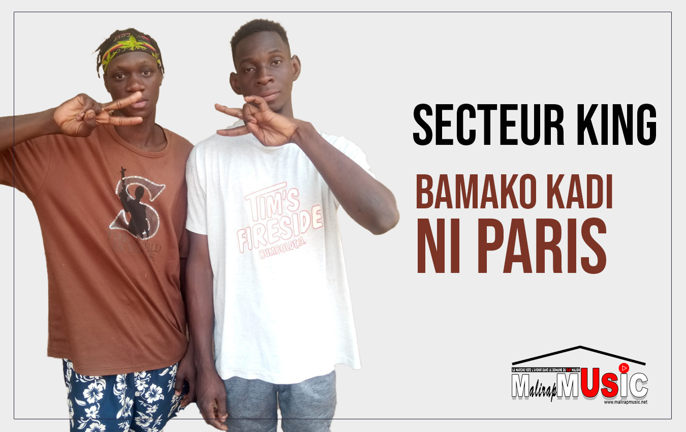 SECTEUR KING – BAMAKO KADI NI PARIS (2021)