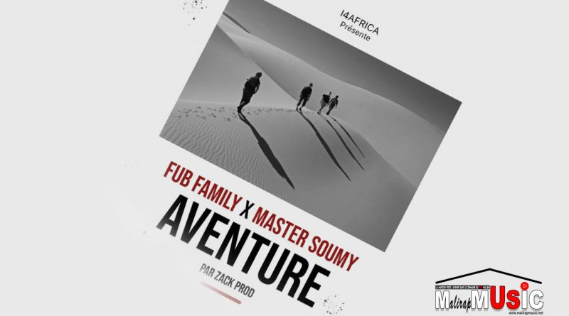 FUB FAMILY Feat MASTER SOUMY – AVENTURE (2021)