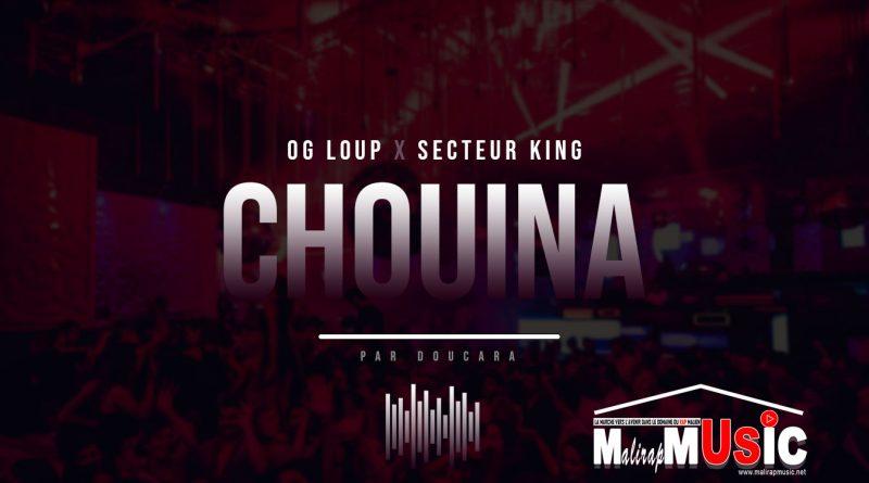 OG LOUP x SECTEUR KING – CHOUINA (2021)
