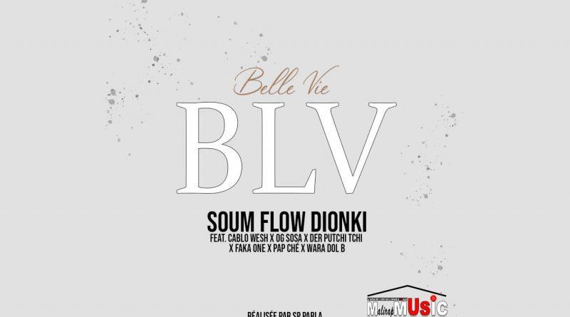 Soum FLow Dionki - Belle Vie BLV