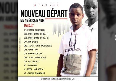 MV AMÉRICAIN NOIR – NOUVEAU DÉPART (Mixtape 2021)