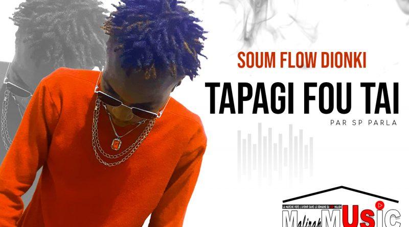 SOUM FLOW DIONKI – TAPAGI FOU TAI (2021)