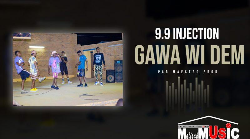 9.9 INJECTION – GAWA WI DEM (2021)
