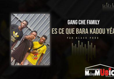 GANG CHÉ FAMILY – ES CE QUE BARA KADOU YÉA (2021)