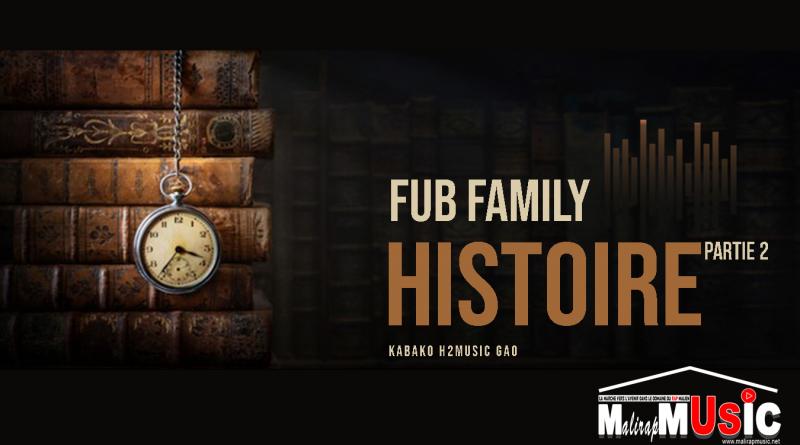 FUB FAMILY – HISTOIRE (Partie 2)